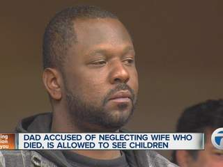 Dad, accused of neglecting wife who died, allowed to see children