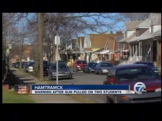 Warning after gun pulled on two students in Hamtramck
