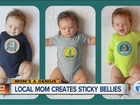 Mom's A Genius: Novi mom creates Sticky Bellies
