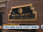 Feds end Wayne Co. probe after years of scandal