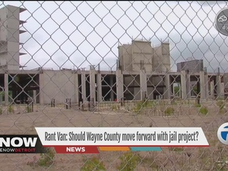 Rant Van: Your take on Wayne Co. jail project