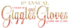 6th Annual A Night of Giggles & Gloves