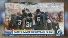 Safe Summer Basketball Slam happening Saturday