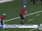 Lions working on up-tempo offense