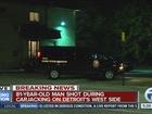 81-year-old man shot during Detroit carjacking