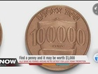 Bank places 'lucky pennies' worth $1,000 each