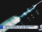 Heroin epidemic claims 2 lives in 2 days