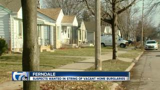 Burglars are hitting vacant homes in Ferndale