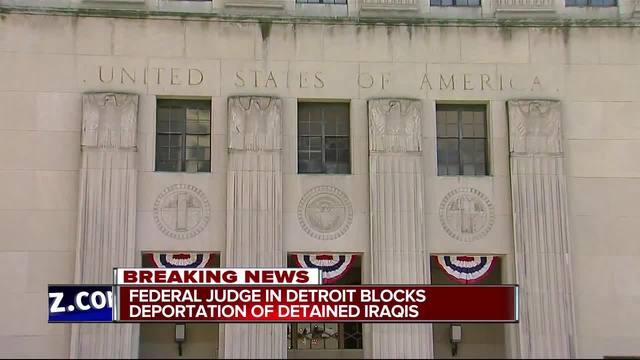 Federal judge halts deportation of Iraqi nationals