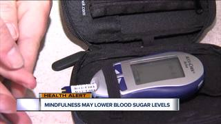 Mindfulness may lower blood sugar levels