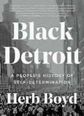 Professor Herb Boyd's history of Black Detroit
