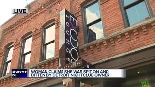 Woman says Greektown club owner spit on, bit her
