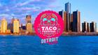 Detroit Taco Festival happening on August 12