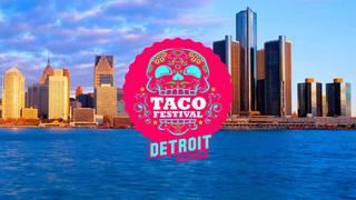 Detroit Taco Festival happening on August 12