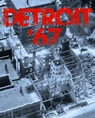 Editorial on Detroit '67 exhibit & movie