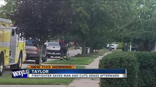 Taylor firefighter cuts grass of man he saved