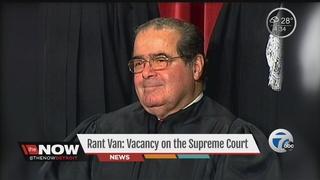 Rant Van: Vacancy on the Supreme Court