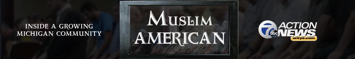 Muslim American: Inside a growing Michigan community