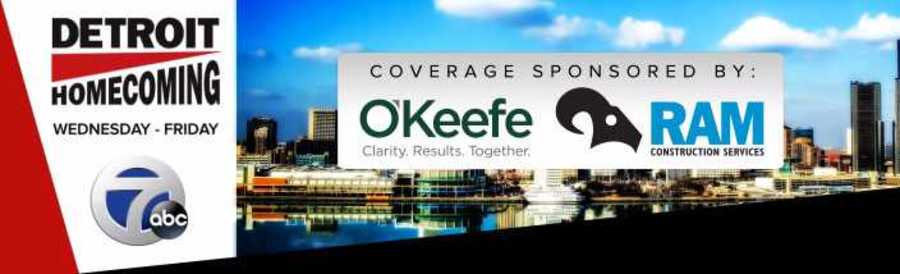 Detroit Homecoming: 7 Action News coverage sponsored by O'Keefe and Ram Construction Services