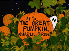 'It's The Great Pumpkin, Charlie Brown'