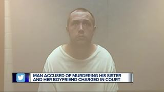 Man charged in sister & her boyfriend's murders